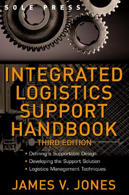 Integrated Logistics Support Handbook - Jones, James V, President