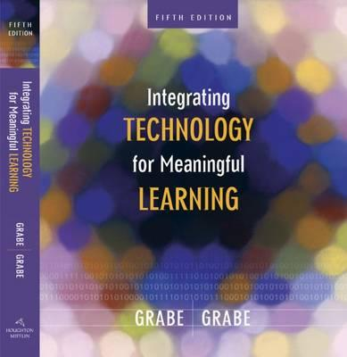 Integrating Technology for Meaningful Learning - Grabe, Mark