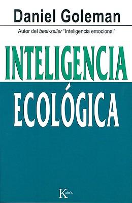 Inteligencia Ecologica - Goleman, Daniel P, Ph.D.
