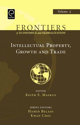 Intellectual Property, Growth and Trade - Maskus, Keith E (Editor), and Beladi, Hamid (Editor), and Choi, Kwan (Editor)