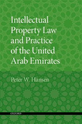 Intellectual Property Law and Practice of the United Arab Emirates - Hansen, Peter W