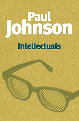Intellectuals - Johnson, Paul