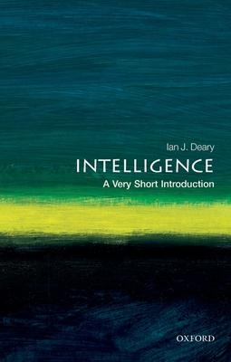 Intelligence: A Very Short Introduction - Deary, Ian