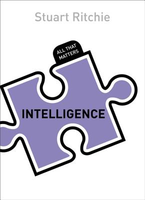 Intelligence: All That Matters - Ritchie, Stuart