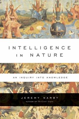 Intelligence in Nature - Narby, Jeremy, Ph.D.