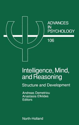 Intelligence, Mind, and Reasoning: Structure and Development - Demetriou, A (Editor)