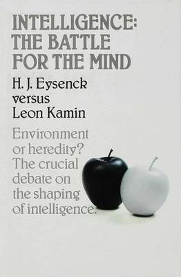 Intelligence: The Battle for the Mind - Eysenck, H. J., and Kamin, Leon