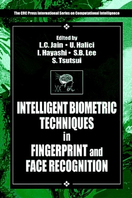 Intelligent Biometric Techniques in Fingerprint and Face Recognition - Jain, Lakhmi C (Editor), and Halici, Ugur (Editor), and Hayashi, Isao (Editor)