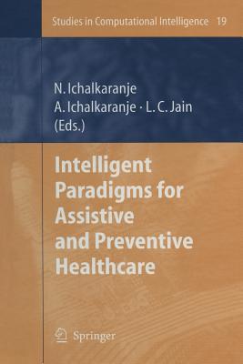 Intelligent Paradigms for Assistive and Preventive Healthcare - Ichalkaranje, Nikhil (Editor), and Ichalkaranje, Ajita (Editor)