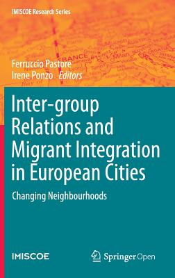 Inter-Group Relations and Migrant Integration in European Cities: Changing Neighbourhoods - Pastore, Ferruccio (Editor)
