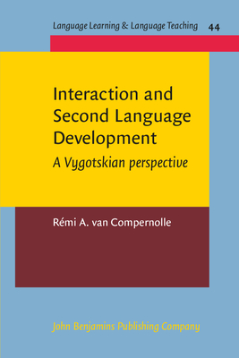 Interaction and Second Language Development - Compernolle, Remi A Van