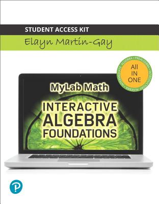 Interactive Algebra Foundations: Prealgebra, Introductory and Intermediate Algebra -- 24 Month Standalone Access Card - Martin-Gay, Elayn
