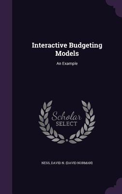 Interactive Budgeting Models: An Example - Ness, David N