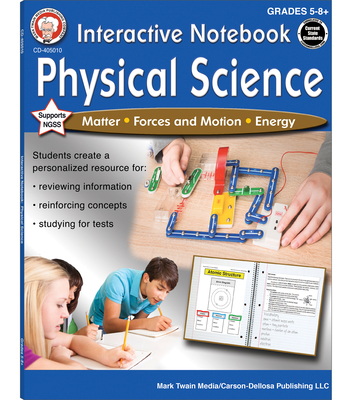 Interactive Notebook: Physical Science, Grades 5 - 8 - Cameron, Schyrlet, and Craig, Carolyn
