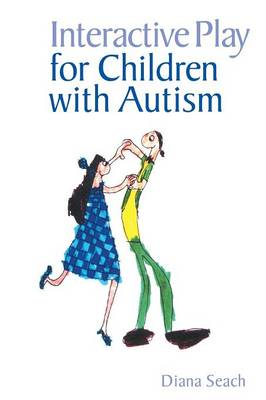 Interactive Play for Children with Autism - Seach, Diana