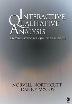 Interactive Qualitative Analysis: A Systems Method for Qualitative Research - Northcutt, Norvell, Dr.
