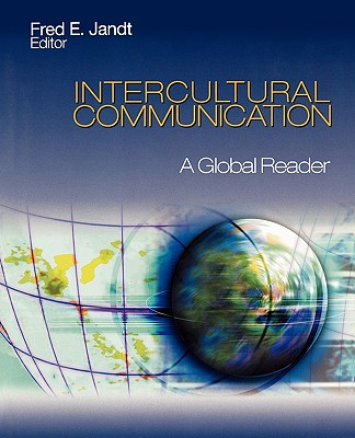 Intercultural Communication: A Global Reader - Jandt, Fred E, Dr.