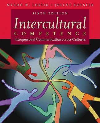 Intercultural Competence: Interpersonal Communication Across Cultures - Lustig, Myron W, and Koester, Jolene