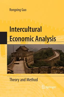 Intercultural Economic Analysis: Theory and Method - Guo, Rongxing