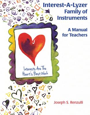 Interest-A-Lyzer Family of Instruments: A Manual for Teachers - Renzulli, Joseph, Ed