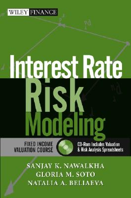 Interest Rate Risk Modeling: The Fixed Income Valuation Course - Nawalkha, Sanjay K, and Soto, Gloria M, and Beliaeva, Natalia A