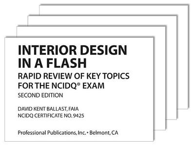 Interior Design In A Flash Rapid Review Of Key Topics For The Ncidq Exam