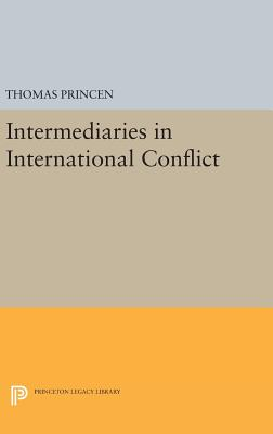 Intermediaries in International Conflict - Princen, Thomas