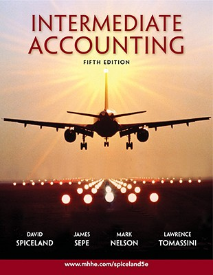 Intermediate Accounting - Spiceland, J David, and Sepe, James, and Nelson, Mark W