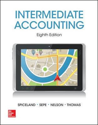 Intermediate Accounting - Spiceland, J. David, and Sepe, James F., and Nelson, Mark W.