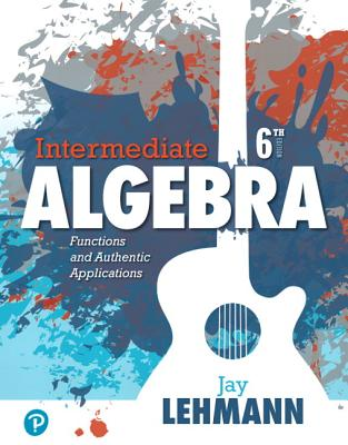 Intermediate algebra functions authentic applications book by jay intermediate algebra functions authentic applications lehmann fandeluxe Choice Image