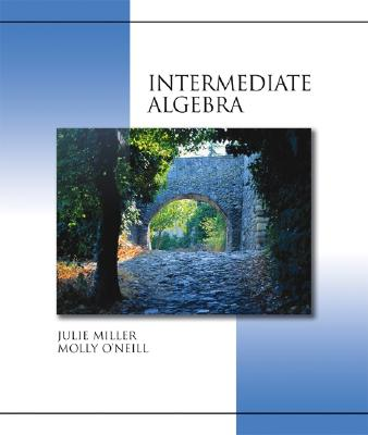 Intermediate Algebra (Hardcover) with Mathzone - O'Neill, Molly, and Miller, Julie