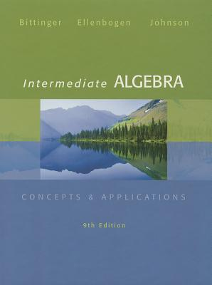 Intermediate Algebra with Access Code: Concepts and Applications - Bittinger, Marvin L, and Ellenbogen, David J, and Johnson, Barbara L