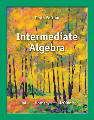 Intermediate Algebra - Lial, Margaret L, and Hornsby, John, and McGinnis, Terry