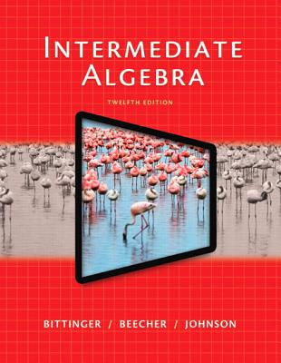 Intermediate Algebra - Bittinger, Marvin L.
