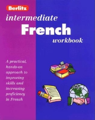 Intermediate French Workbook: Level II - Berlitz Guides