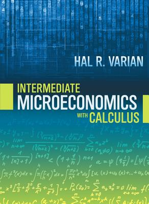 Intermediate Microeconomics: With Calculus - Varian, Hal R