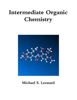 Intermediate Organic Chemistry - Leonard, Michael