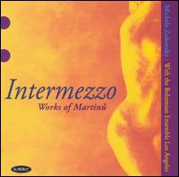 Intermezzo: Works of Martinu - Anne Diener Zentner (flute); Bing Wang (violin); Daniel Rothmuller (cello); David Breidenthal (bassoon); David Weiss (oboe);...