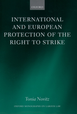 International and European Protection of the Right to Strike - Novitz, Tonia