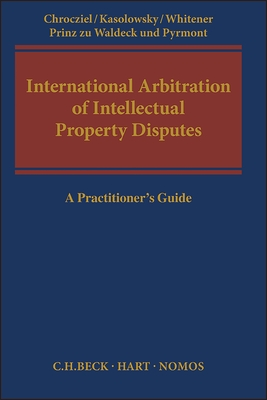 International Arbitration of Intellectual Property Disputes - Chrocziel, Peter (Editor)