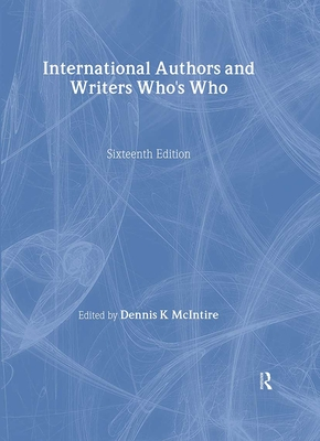 International Authors and Writers Who's Who - McIntyre, K Dennis (Editor)