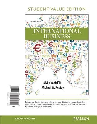 International Business, Student Value Edition - Griffin, Ricky W, and Pustay, Mike W