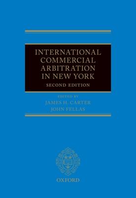 International Commercial Arbitration in New York - Carter, James H. (Editor), and Fellas, John (Editor)