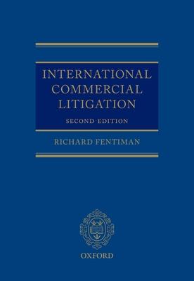 International Commercial Litigation - Fentiman, Richard
