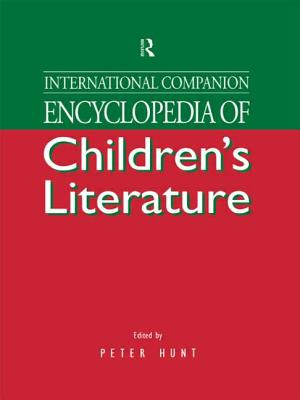 International Companion Encyclopedia of Children's Literature - Hunt, Peter (Editor)