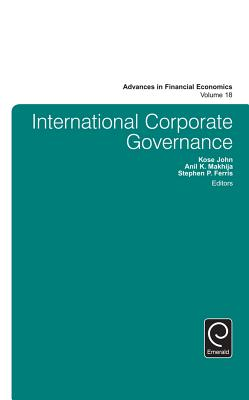 International Corporate Governance - John, Kose, Professor, and Ferris, Stephen P, and Makhija, Anil K