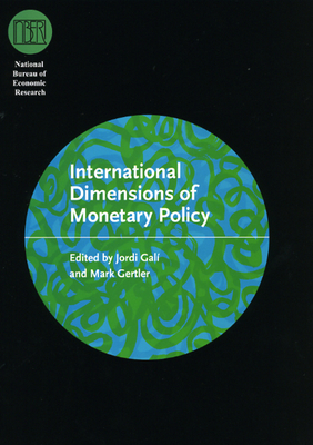 International Dimensions of Monetary Policy - Gali, Jordi (Editor), and Gertler, Mark (Editor)