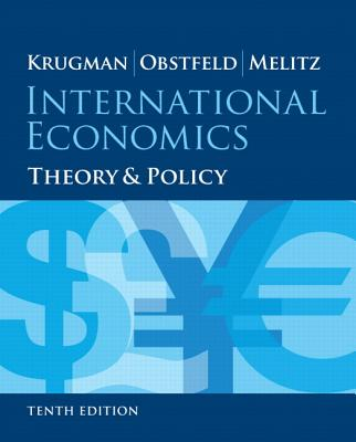 International Economics: Theory and Policy - Krugman, Paul R., and Obstfeld, Maurice, and Melitz, Marc