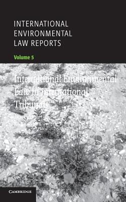 International Environmental Law Reports - Robb, Cairo A R (Editor), and Lee, Karen (Editor), and Karen, Lee (Editor)