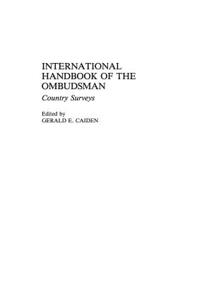 International Handbook of the Ombudsman: Vol. 1. Evolution and Present Function - Caiden, Gerald E